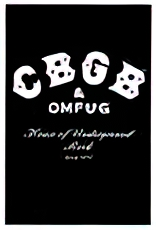 CBGB and OMFUG:  Home of Underground Rock